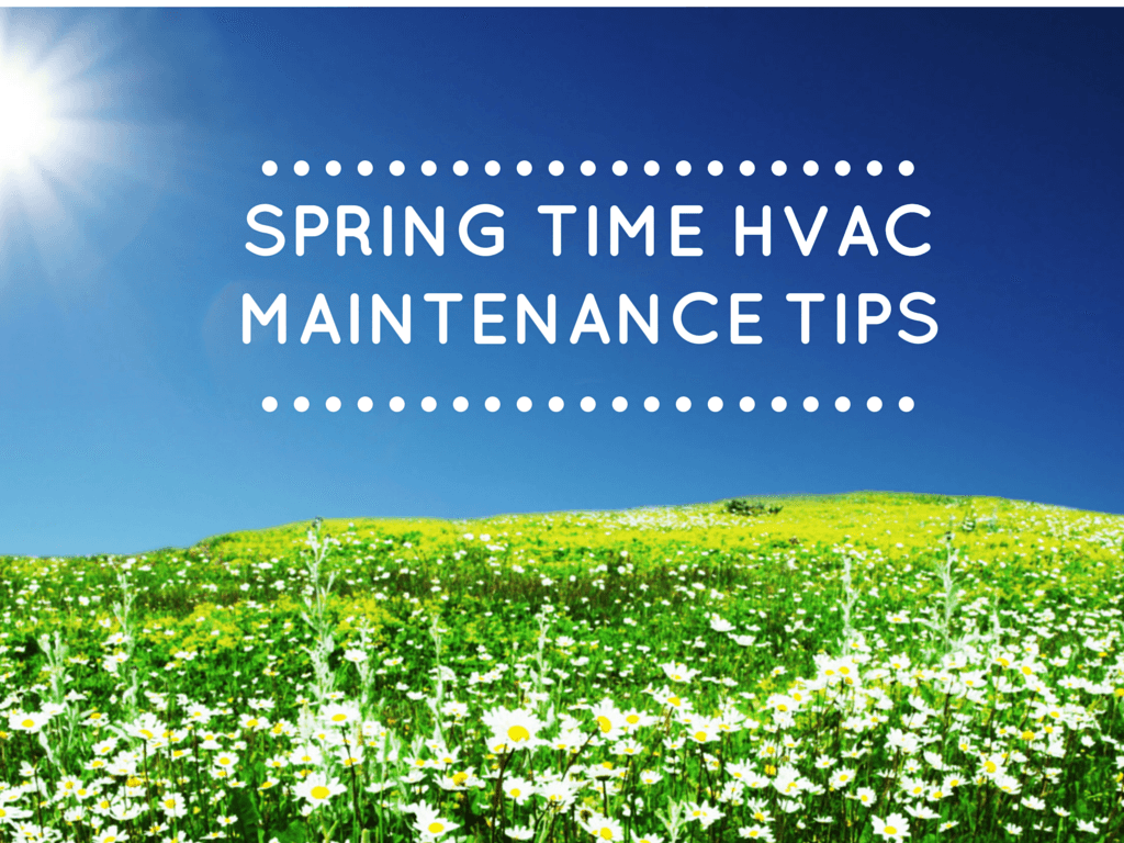 A h heating air conditioning service - Spring Hvac Maintenance Tips